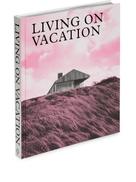 Phaidon Press Living On Vacation hardback book 290x250mm