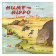 The Islamic Foundation Hilmy the Hippo Learns About Death