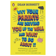 Penguin Books Why Your Parents Are Driving You Up the Wall What To Do